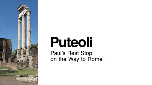 Puteoli: Paul's Rest Stop on the Way to Rome