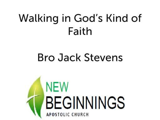 Sun 8-25 Walking in God's Kind of Faith
