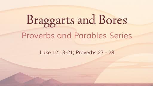 Braggarts and Bores