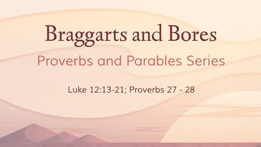 Braggarts and Bores