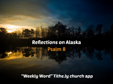Reflections on Alaska, Traditional 8-25-19