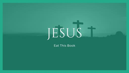 Eat This Book - Jesus