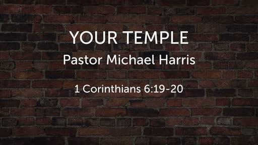 Your Temple - Pastor Michael Harris