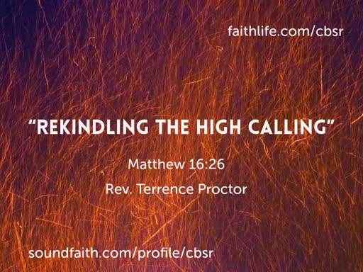 "8.25.19 ""Rekindling the High Calling"" 2nd Service"