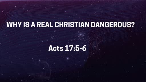 Why Is A Real Christian Dangerous