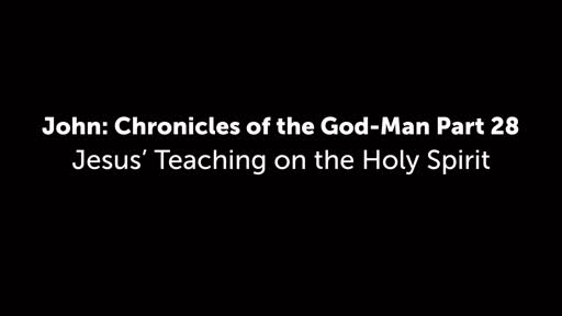 John: Chronicles of the God-Man Part 28