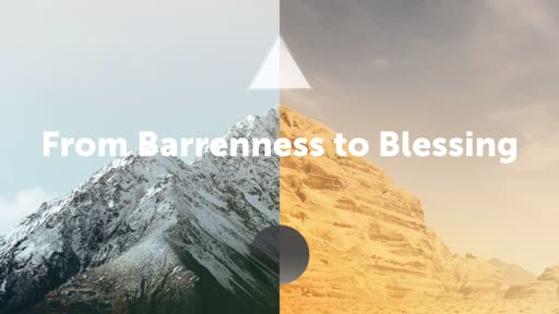From Barrenness to Blessing