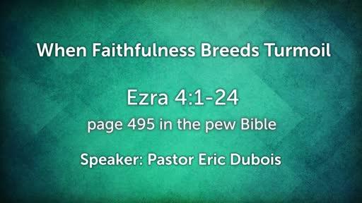 Ezra, When Faithfulness Breeds Turmoil