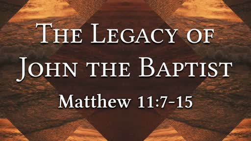 The Legacy of John the Baptist