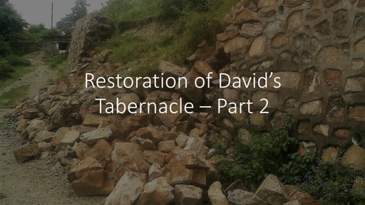 Restoration Of David's Temple Part 2