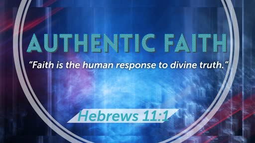 Authentic Faith Part 1
