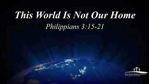 Sunday Service Phillipians 3:15-21