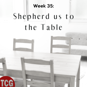 Shepherd us to the Table