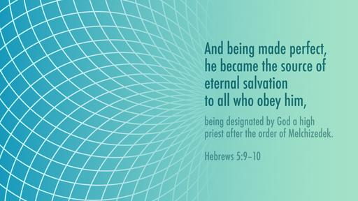 Hebrews 5:9–10