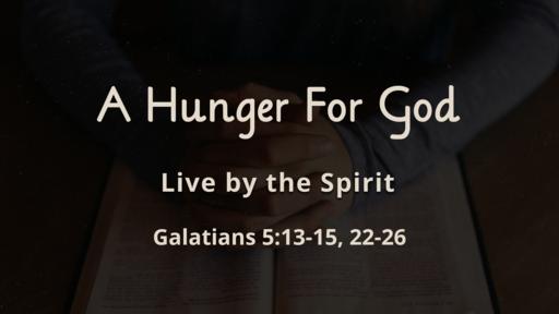 A Hunger For God - Living By The Spirit