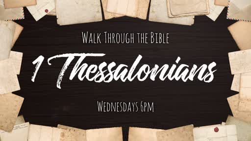 Walk Through the Bible - 1 Thessalonians 5