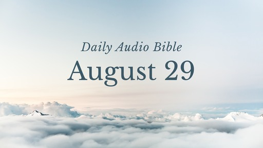 Daily Audio Bible – August 29, 2019
