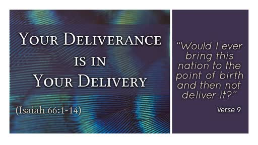 Your Deliverance is in Your Delivery