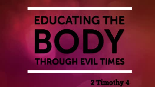 Educating The Body Through Evil Times