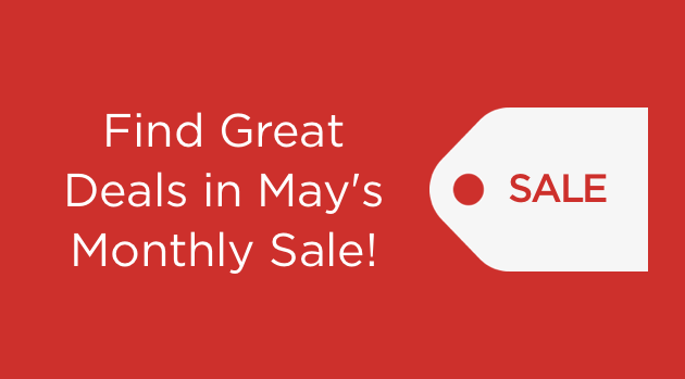 Find Great Deals in May's Monthly Sale!