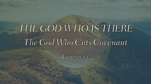 The God Who Cuts Covenant