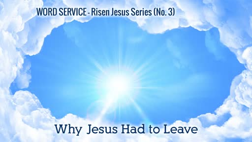 Why Jesus Had to Leave