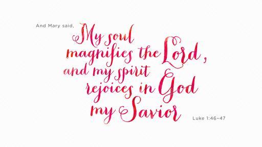 Luke 1:46–47