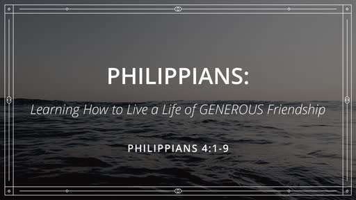 Philippians: Learning How to Live a Life of GENEROUS Friendship