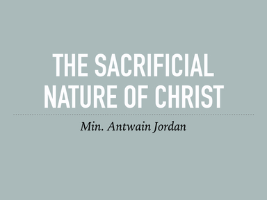The Sacrificial Nature of Christ