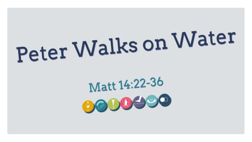 Miracles of Jesus: Peter Walks on Water