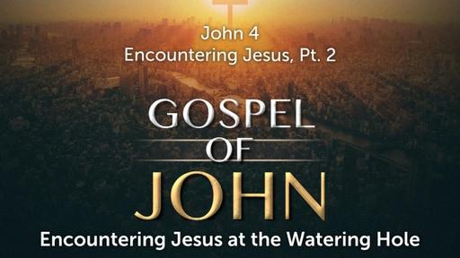 September 1, 2019 - Encountering Jesus, Pt 2