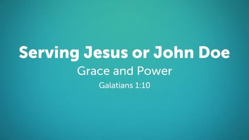 Serving Jesus or John Doe