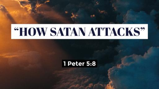 How Satan Attacks