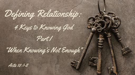 """September  1: """"When Knowing's Not Enough"""" Acts 10:1-8"""