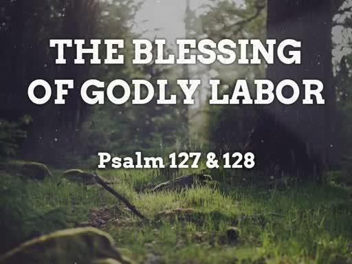 The Blessing of Godly Labor