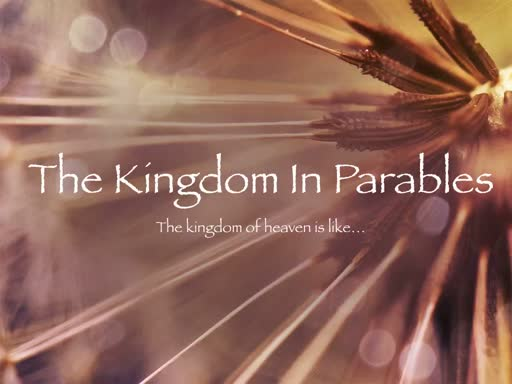 The Kingsdom Parables
