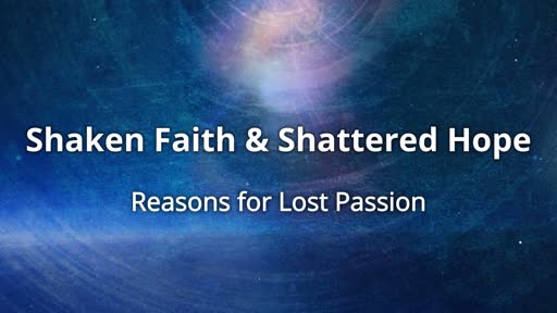Shaken Faith & Shattered Hope - Reasons For Lost Passion