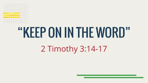 """""""Keep On In The Word"""""""