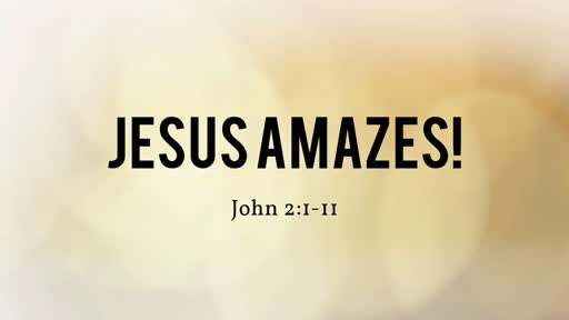 Jesus Amazes! - 09.01.19 AM