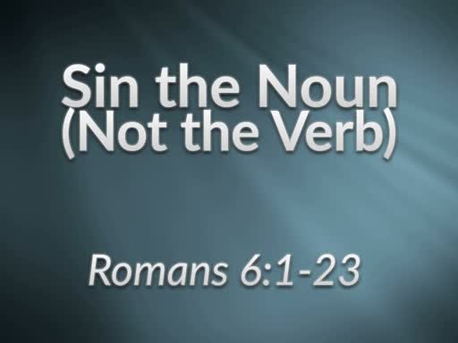 Sin The Noun (Not The Verb)