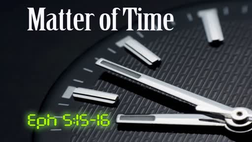 Matter Of Time // Pastor David Spiegel