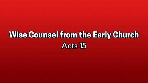 Wise Counsel from the Early Church - September 1, 2019