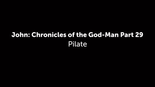 John: Chronicles of the God-Man Part 29