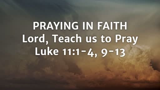 Praying in Faith Lord, Teach us to Pray