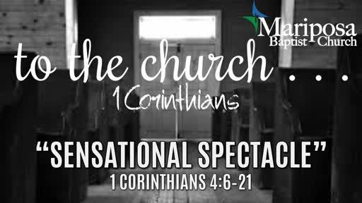 """""""Sensational Spectacle""""   1 Corinthians 4:6–21"""