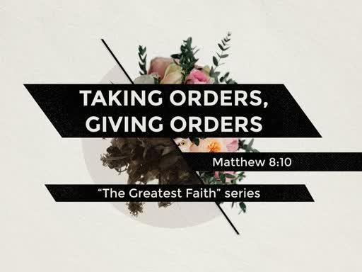TAKING ORDERS, GIVING ORDERS