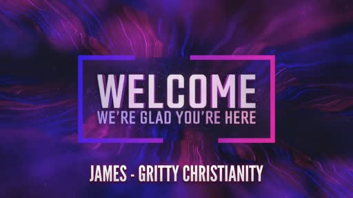 James - Gritty Christianity