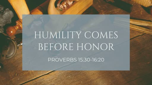 Humility Comes Before Honor