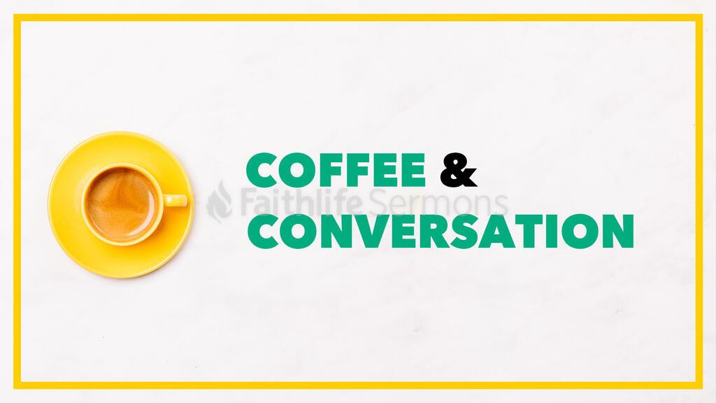 Coffee and Conversation & 16x9 cde37857 a06d 4e7f 93a7 938d89f4a129 preview