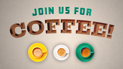 Join Us For Coffee Bevel
